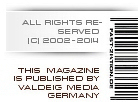 all rights reserved (c)2002-2007; this magazine is published by VALDEIG MEDIA Germany